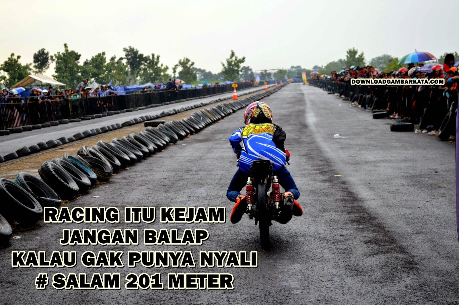 Kumpulan Kata Racing 201 Meter