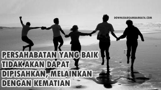 Persahabatan Sejati Tidak Dapat Dipisahkan