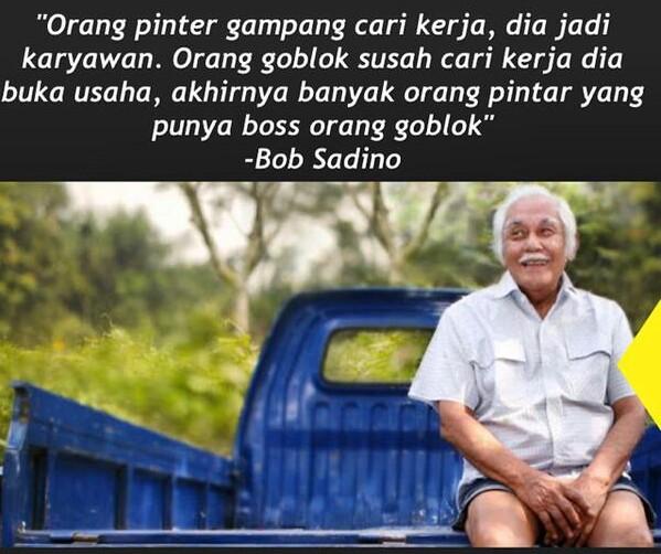 Kata Inspirasi Bob Sadino