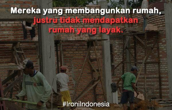 Gambar Ironi Indonesia Yang Membuat Bsangunan Tak Mendapat Rumah