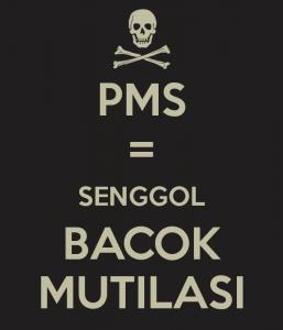 Meme Cewek Lagi PMS Sengol Bacok Sampai Mutilasi Pas lagi Dapet
